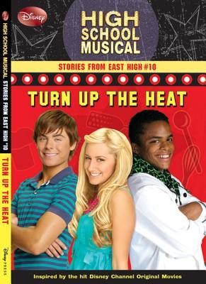 Turn Up the Heat (High School Musical, Stories from East High, #10)