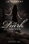 On Dark Shores 1: The Lady & 2: The Other Nereia