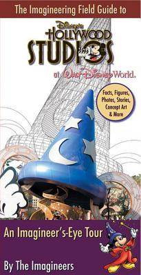 The Imagineering Field Guide to Disney's Hollywood Studios by Alex^Wright