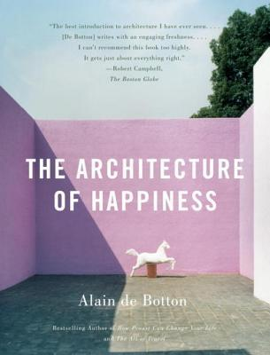 The Architecture of Happiness the Architecture of Happiness