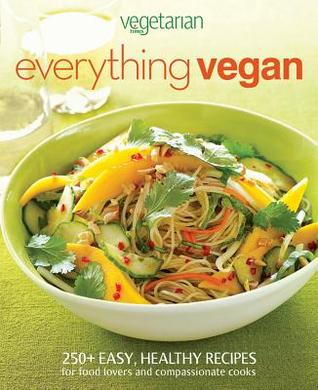 Free download Vegetarian Times Everything Vegan PDF by Mary Margaret Chappell, Mary Margaret Chappell