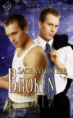 Broken by Sage Whistler