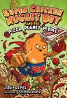 Super Chicken Nugget Boy and the Pizza Planet People