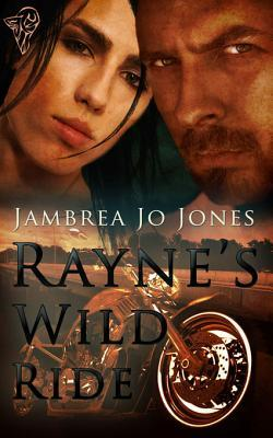 Rayne's Wild Ride by Jambrea Jo Jones