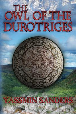 The Owl of the Durotriges by Yassmin Sanders