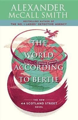 The World According to Bertie (44 Scotland Street, #4)