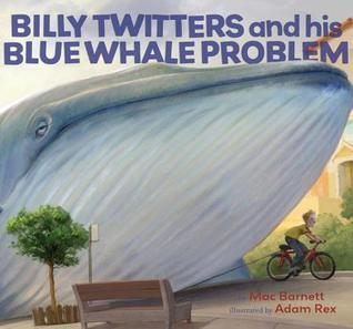 Billy Twitters and His Blue Whale Problem by Mac Barnett