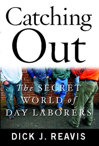 Catching Out: The Secret World of Day Laborers