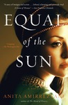 Equal of the Sun: A Novel