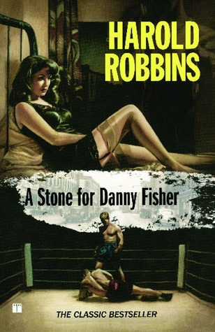 A Stone for Danny Fisher by Harold Robbins