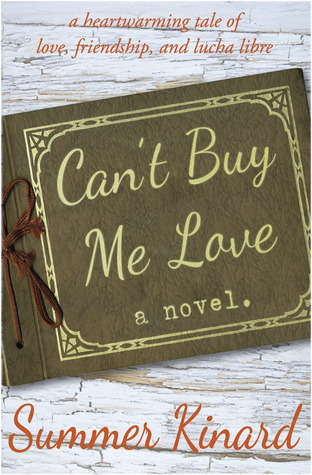 Can't Buy Me Love by Summer Kinard