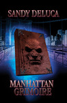Manhattan Grimoire by Sandy DeLuca