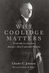 Why Coolidge Matters: Leadership Lessons from America's Most Underrated President