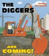 The Diggers Are Coming!. Susan Steggall