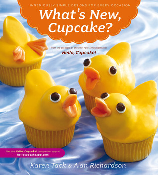 What's New, Cupcake? Ingeniously Simple Designs for Every Occ... by Karen Tack