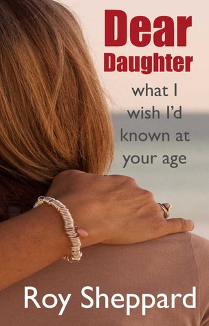 Dear Daughter: what I wish I'd known at your age