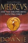 Medicus and the Disappearing Dancing Girls (Gaius Petreius Ruso, #1)