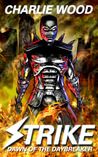 Strike: Dawn of the Daybreaker (The STRIKE Trilogy, Book 2)