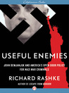 Useful Enemies: America's Open-Door Policy for Nazi War Criminals