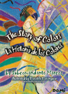 The Story of Colors/La Historia de los Colores: A Bilingual Folktale from the Jungles of Chiapas