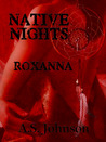 Native Nights: Roxanna