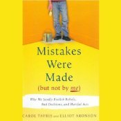 Download Mistakes Were Made (But Not by Me): Why We Justify Foolish Beliefs, Bad Decisions, and Hurtful Acts by Carol Tavris, Elliot Aronson ePub