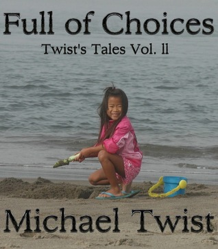 Full of Choices, Twist