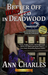 Better Off Dead In Deadwood (Deadwood Mystery # 4)