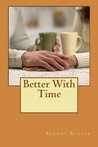 Better With Time (#1)