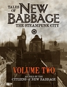 Tales of New Babbage, the Steampunk City by A.E. Cleanslate