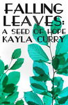 Falling Leaves: A Seed of Hope (A Short Story)