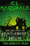 The Mystery of Hurtleberry House (The Reboot Files #1)