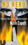 NO HERO - Myles Morgan Undercover #1