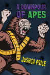 A Downpour of Apes (Book 2 of The Annals of Absurdity)