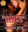 Bewitching Embrace by Sandra Ross