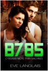 B785 (Cyborgs: More Than Machines, #3)