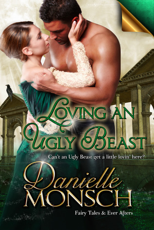 Loving an Ugly Beast (Fairy Tales & Ever Afters)