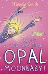About Zooming Time, Opal Moonbaby!