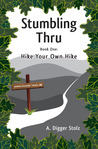 Stumbling Thru by A. Digger Stolz