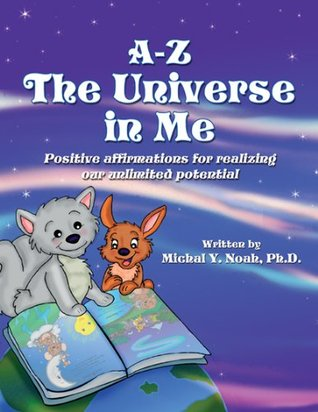 A-Z the Universe in Me by Michal Y. Noah