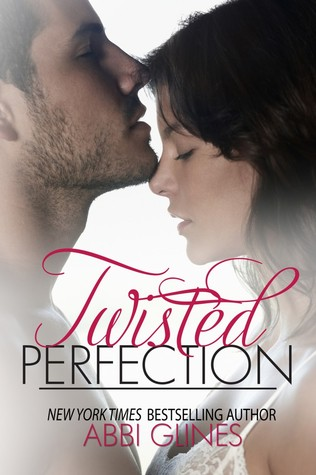 5 stars to Twisted Perfection by Abbi Glines!