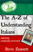 The A-Z of Understanding Italians by Steve Emmett