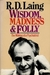 Wisdom, Madness and Folly: The Making of a Psychiatrist, 1927-1957