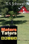Maters, Taters & Grits