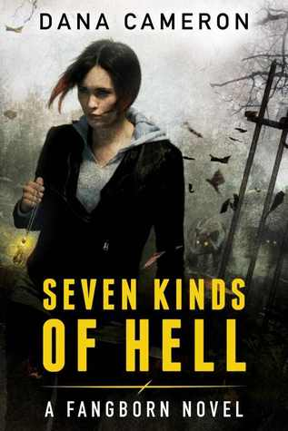 Seven Kinds of Hell (Fangborn, #1)
