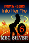 Into Her Fire (Fantasy Heights, #6)