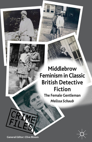 Middlebrow Feminism in Classic British Detective Fiction: The Female Gentleman