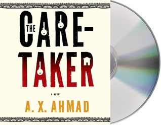 The Caretaker by A.X. Ahmad