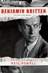 Benjamin Britten: A Life for Music