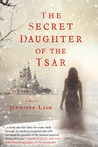 The Secret Daughter of the Tsar by Jennifer Laam